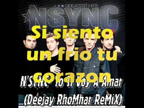 YO TE VOY A AMAR (This I Promise You)- N'Sync (DJ RhoMhar ReMiX) w/ Lyrics
