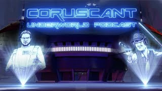 Coruscant Underworld Podcast Ep. 2 | Qi'ra + Nest, Han Solo Movie Discussion, and More!