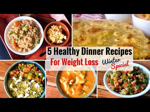 5 Healthy Dinner Recipes | Easy, Quick and Simple Indian Vegetarian Dinner Ideas | Weight Loss