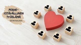 Perheystävällinen työelämä -seminaari 2.10.2020 (1/6)