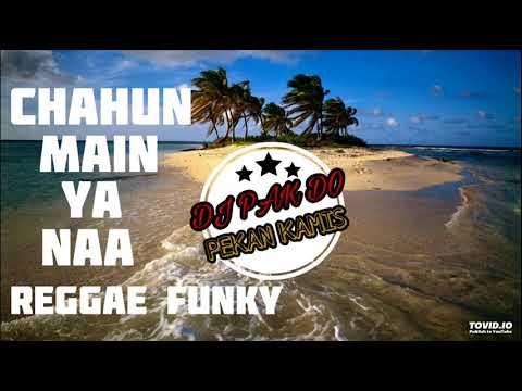 DJ PAK DO CHAHUN MAIN YA NAA REGGAE FUNKY MIX 2018 | REPET ENAK KALE