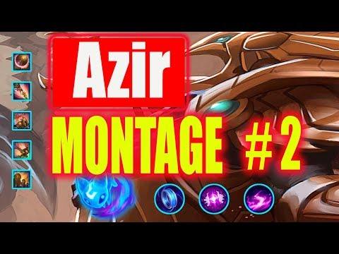 Azir Montage #2 |  Best Azir Plays  | League Of Legends