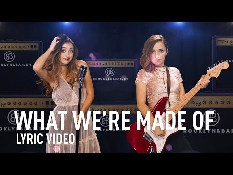WHAT WE'RE MADE OF | Official Lyric Video | Brooklyn and Bailey
