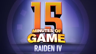 15 Minutes of Game - Raiden IV: Overkill