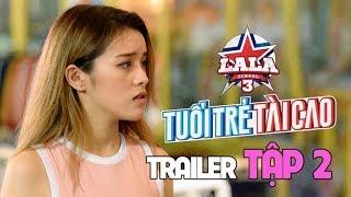 Trailer TẬP 2   LALA SCHOOL - MÙA 3   Hailey bị mẹ ngăn cấm ước mơ - Gina M thả thính Mon Hoàng Anh
