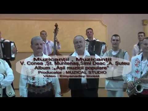 Muzicantii muzicantii-Conea,Suteu,Simi Deac,Muntenas si Felician Nicola