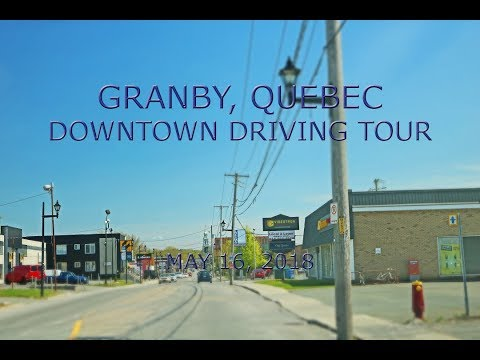 Granby, Quebec: Downtown Driving Tour (May 16, 2018)