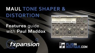 Maul Distortion and Tone Shaper Plugin from FXpansion Overview - With DJ Paul Maddox