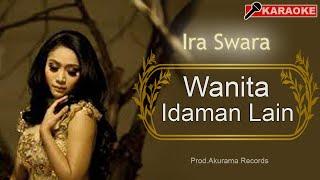 Ira Swara - Wanita Idaman Lain / WIL (Karaoke)
