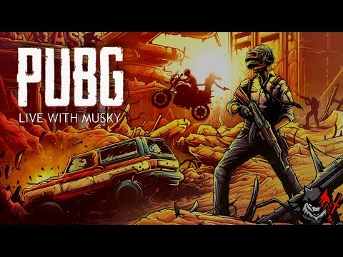 PUBG PC LIVE WITH MUSKY   They Call Me Noob.....!
