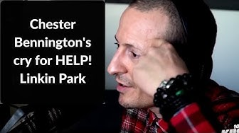 Chester Bennington's cry for HELP! Linkin Park