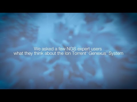 NGS Experts Discuss The Ion Torrent Genexus System