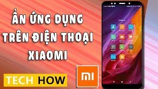 Hướng dẫn Ẩn ứng dụng trên điện thoại Xiaomi   MÊ THỦ THUẬT
