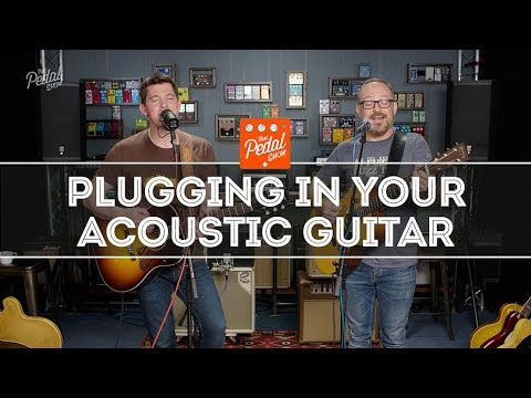 Better Plugged-In Acoustic Guitar Sound Basics: Pickups, PA, Amps & All That Stuff – That Pedal Show
