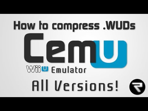 Cemu 1 15 18 | How to Compress Games + Save Space ( Wud File