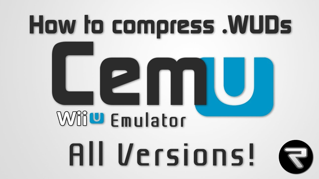 Cemu 1 15 8 | How to Compress Games + Save Space ( Wud File to  Wux) using  WudCompress