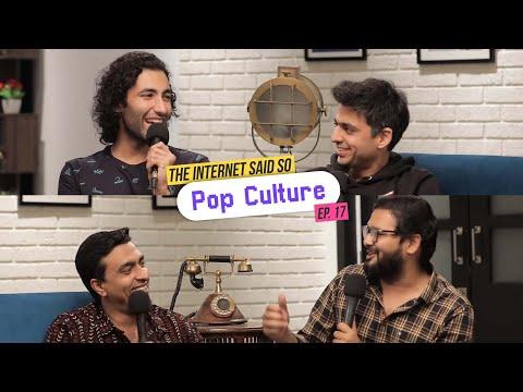 The Internet Said So | Ep. 17 -  Pop Culture Ft @Rohan Joshi
