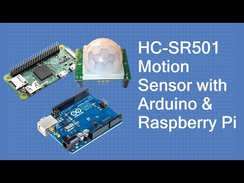 HC-SR501 PIR Motion Detector - With Arduino & Raspberry Pi