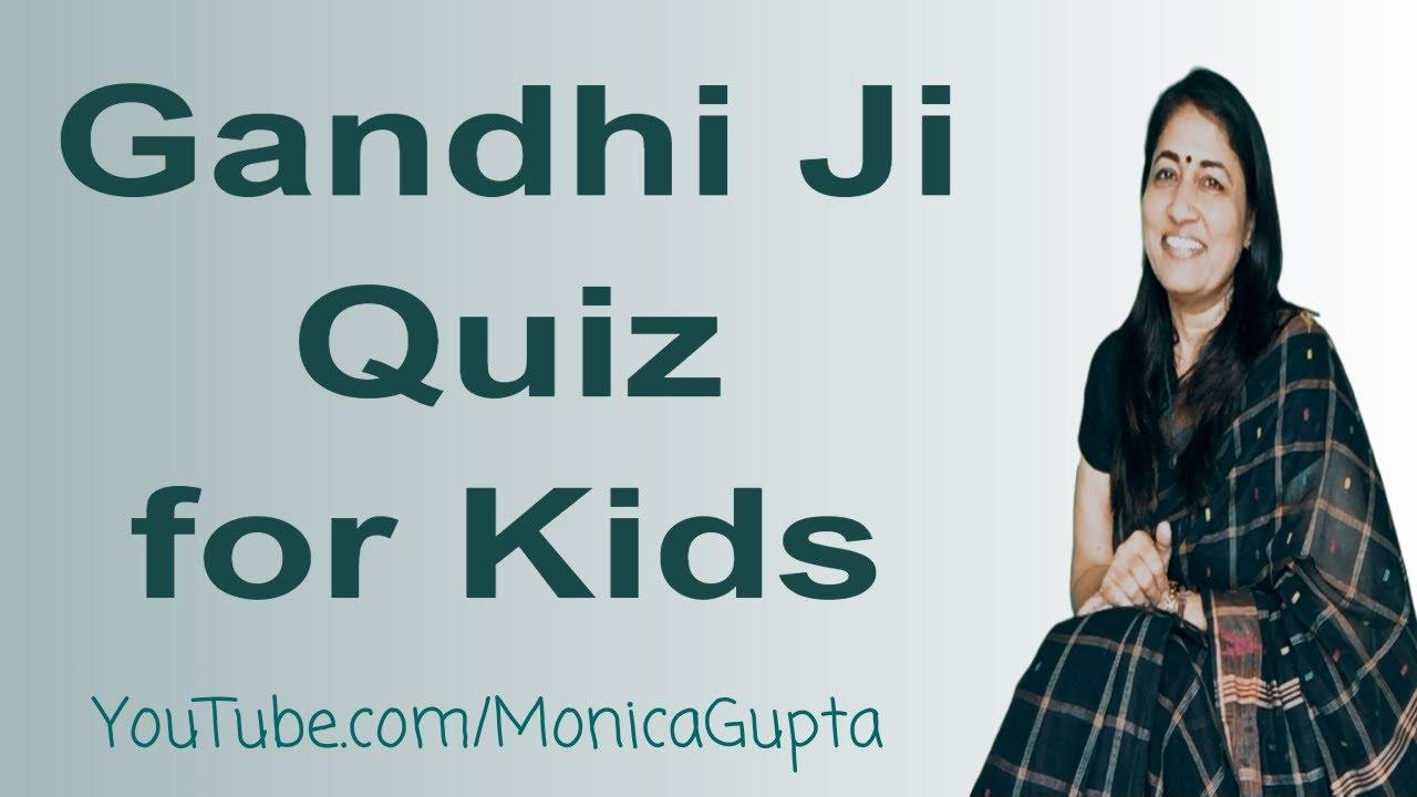 Gandhi Jayanti Special for Kids - गांधी जयंती पर - बच्चों से बातें - Monica Gupta Kids Corner