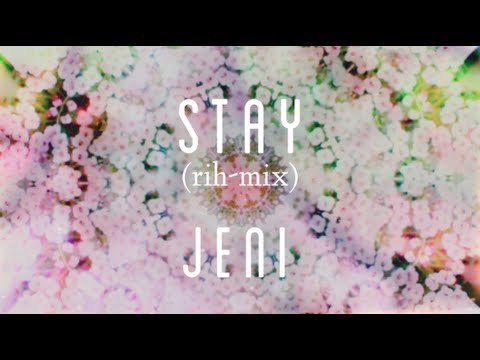 STAY (rih-mix) // JENI