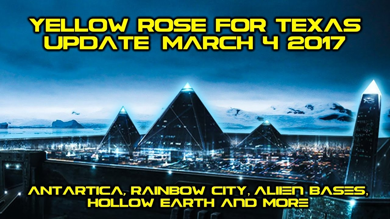 YRFT UPDATE March 2017: Antarctica, RAINBOW City, ALIEN Bases, HOLLOW Earth and More
