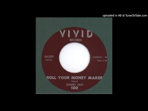 Shakey Jake - Roll Your Money Maker - 1958
