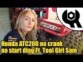 Honda ATC200 no crank no start diag. Ft.Tool Girl Sam #1844