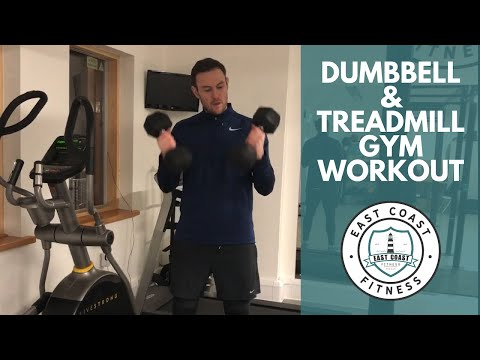 DUMBBELL & TREADMILL GYM WORKOUT