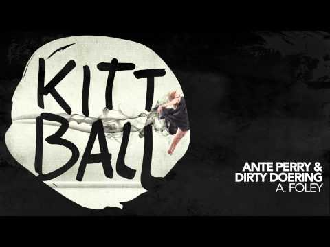 Ante Perry & Dirty Doering - A Foley