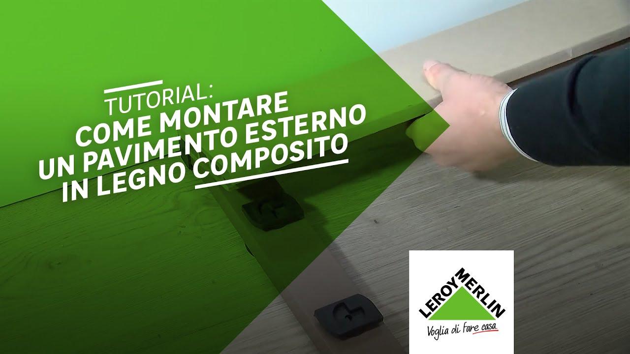 Come posare un pavimento da esterno in legno composito leroy merlin youtube - Pavimenti da esterno leroy merlin ...