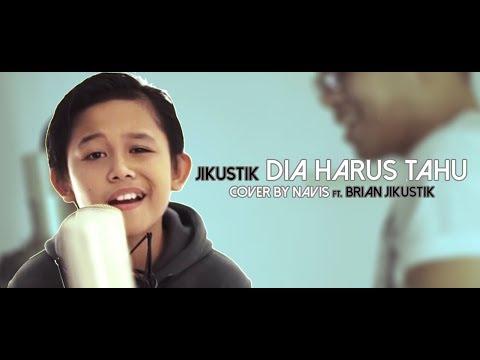 Jikustik - Dia Harus Tahu ( Cover by Navis & Brian Jikustik)