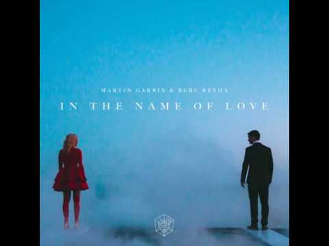 In The Name Of Love | Martin Garrix, Bebe Rexha | MP3