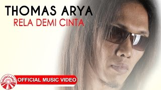 Download lagu Thomas Arya - Rela Demi Cinta [Official Music Video HD]