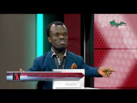 AS E DEY HOT - KIDNAPPERS DON OPEN PLC INSIDE NIGERIA? | Wazobia TV