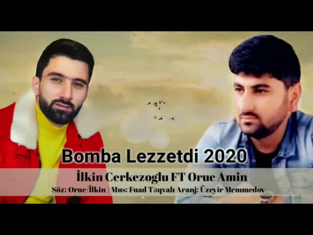Skachat Besplatno Pesnyu Ilkin Cerkezoglu Ft Oruc Amin Bomba