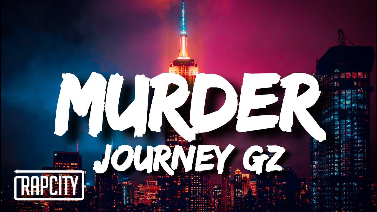 Journey Gz - Murder (Lyrics)