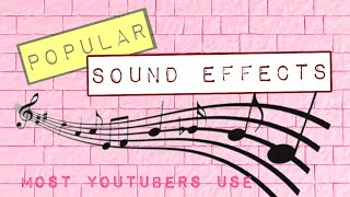 Popular Sound Effects Youtubers Use 🎼// Sound Effects 2019