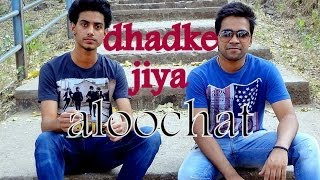 Dhadke Jiya   Aloo Chaat  Shubham Garg and Akash Parulekar  Unplugged version  The Musical Odyssey