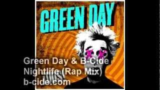 Green Day - Nightlife (Rap Mix) feat Lady Cobra & B-Cide