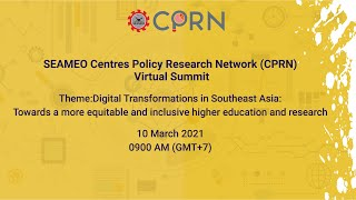 SEAMEO Centres Policy Research Network (CPRN) Virtual Summit 2021 (Wed 10 Mar 2021)