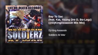 Bay To Sac (feat. Kat, Young Dre D, Bo-Legz) (@DjKingAssassin Mix Mix)