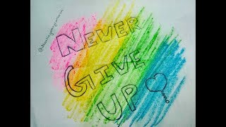 NEVER GIVE UP QUOTE !! | Easy Drawing For Kids