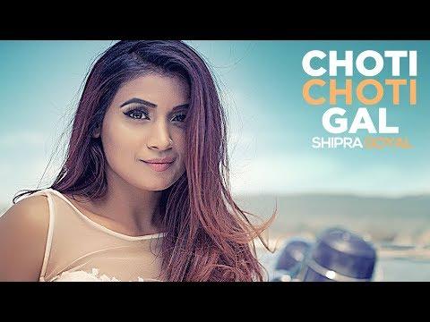 CHOTI CHOTI GAL   Shipra Goyal   New Punjabi Songs 2017   Rajat Nagpal, BOB
