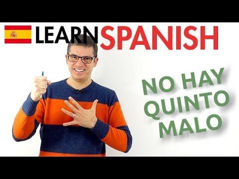Learn Spanish Idioms - No Hay Quinto Malo