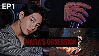 [BTS JUNGKOOK FF] MAFIA'S OBSESSION ||EP1