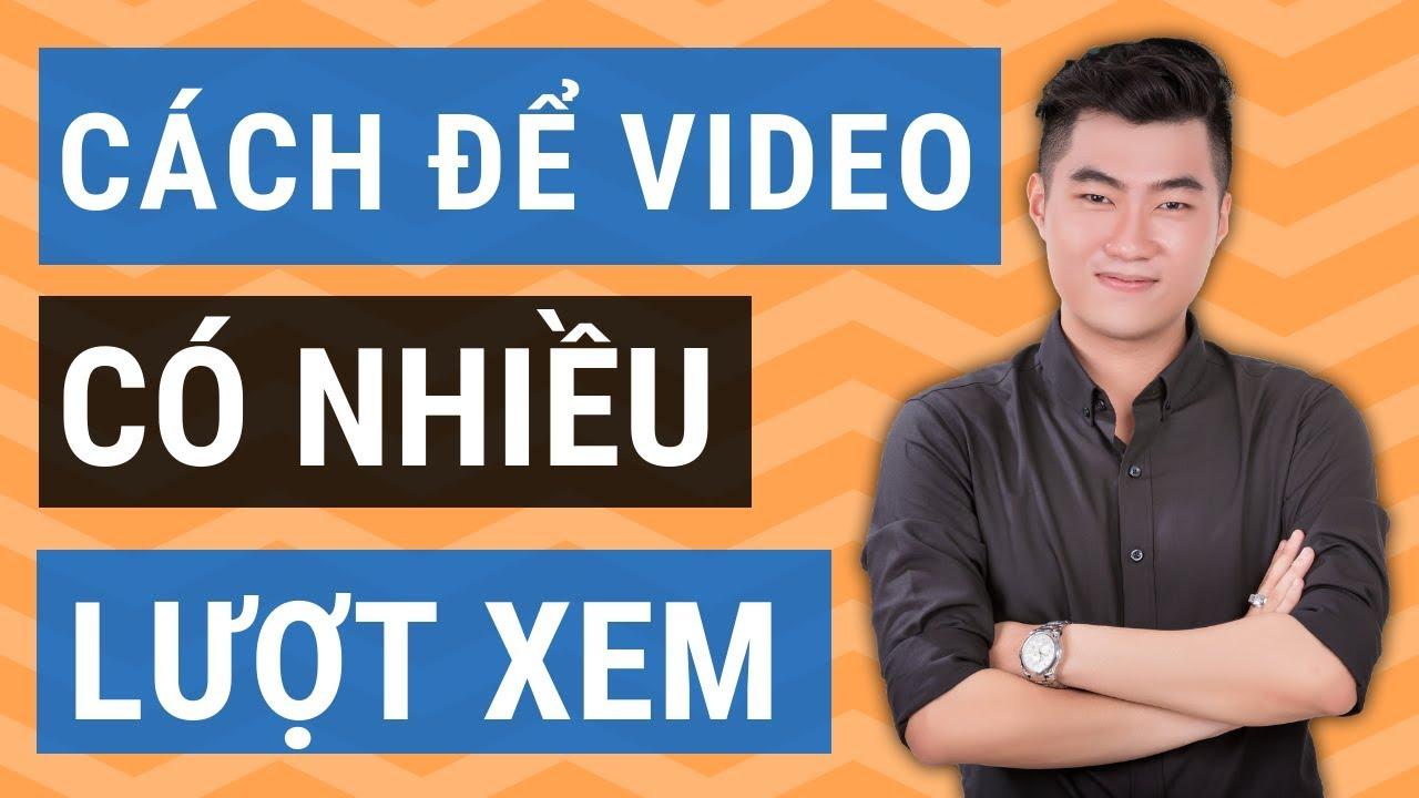5 bước để video trên Youtube có nhiều lượt xem