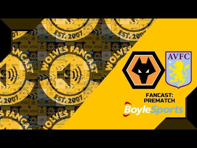 Aston Villa vs Wolves - Fancast Prematch