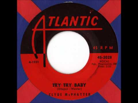 Clyde McPhatter - Try Try Baby