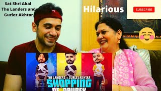 Akki and Mom Reaction - Shopping De Daurey - The Landers | Gurlez Akhtar | New Punjabi Song 2020