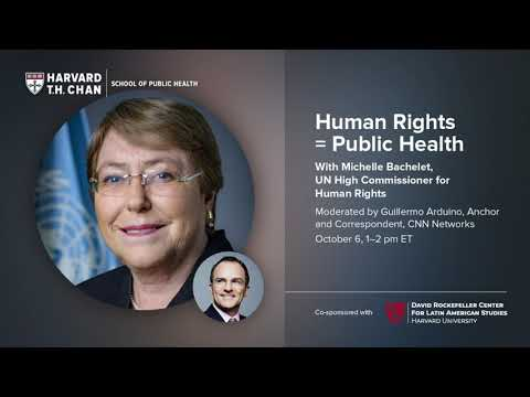 Human Rights = Public Health, with Michelle Bachelet, UN High Commissioner for Human Rights